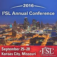 2016 I2SL Annual Conference September 25-28, 2016 Kansas City, Missouri