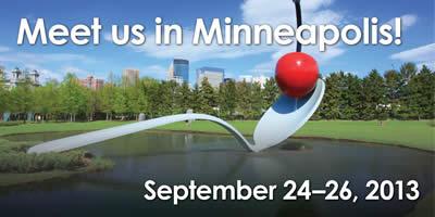 Meet us in Minneapolis! September 24-26, 2013
